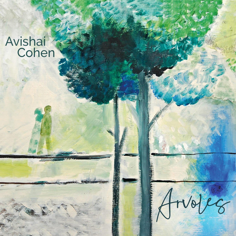 Arvoles by Avishai Cohen
