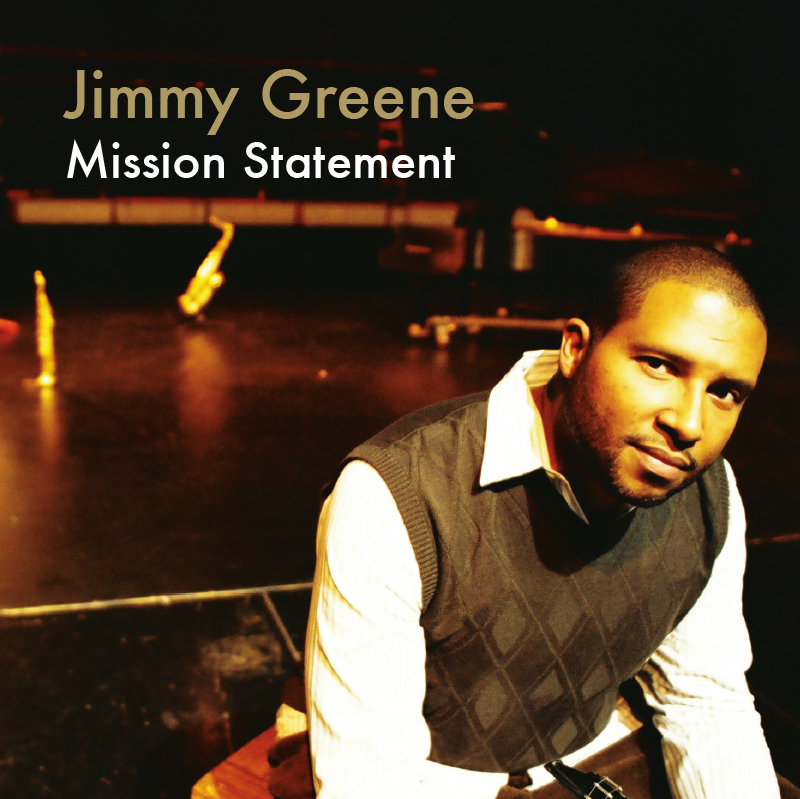 Mission Statement by Jimmy Greene
